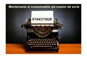 Mentenanta si consumabile ptr.masini de scris.