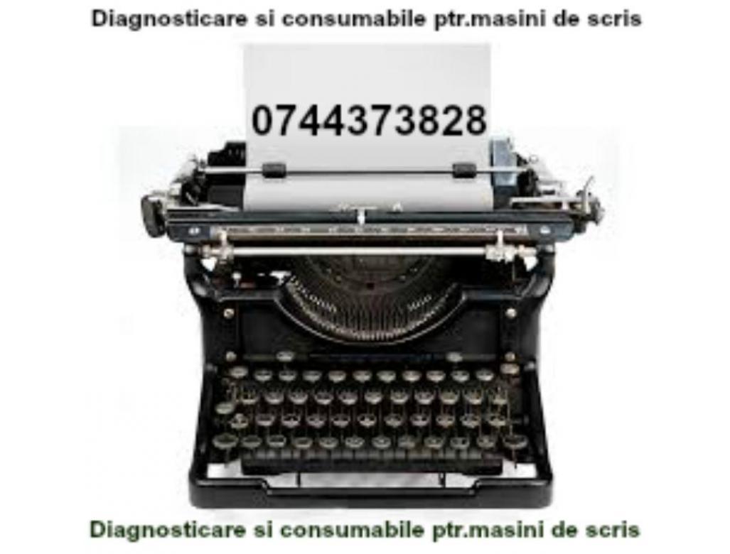 Diagnosticare si consumabile ptr.masini de scris.