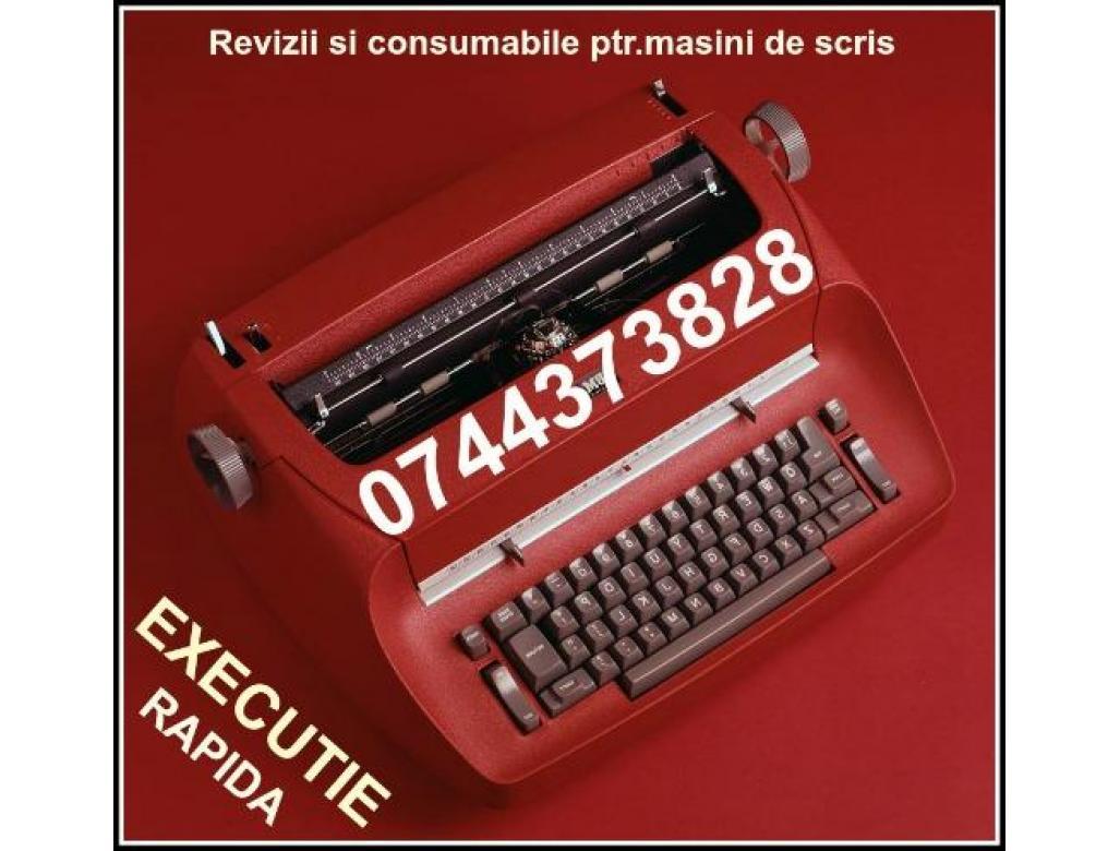 Revizii si consumabile ptr.masini de scris.